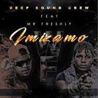 Deep Sound Crew - Imizamo Ft. Mr Freshly